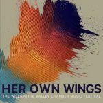 Her Own Wings, The Williamette Valley Chamber Music Festival